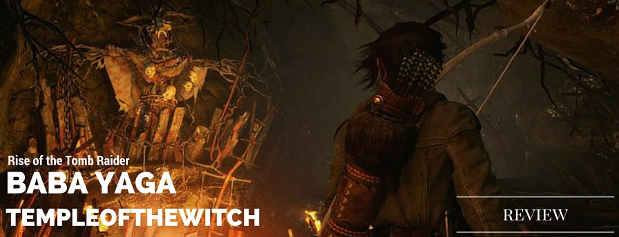 Rise of the Tomb Raider: Temple of the Witch